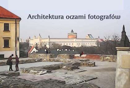 """""""Architektura oczami fotografów"""" SSF ANIMUS"""