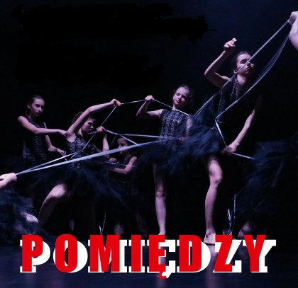 POMIĘDZY spektakl taneczny z okazji Międzynarodowego Dnia Tańca