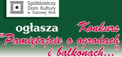 """""""Pamiętajcie o ogrodach i balkonach…"""" – konkurs"""