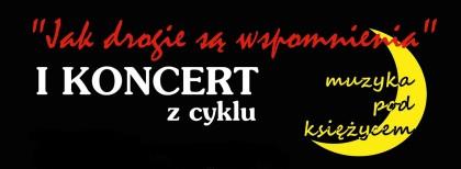 "I koncert z cyklu ""Muzyka pod księżycem"""