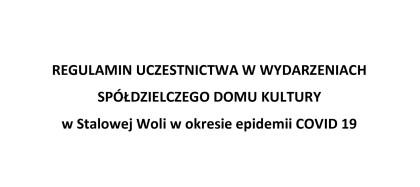 Regulamin uczestnictwa w wydarzeniach Spółdzielczego Domu Kultury w okresie epidemii COVID- 19