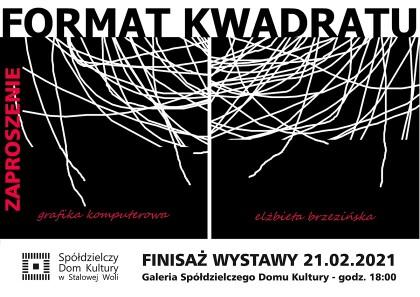 """Finisaż wystawy """"Format kwadratu"""""""