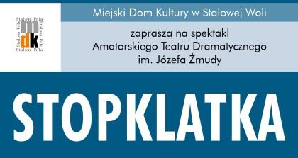Stopklatka –  premiera Amatorskiego Teatru Dramatycznego im. Józefa Żmudy