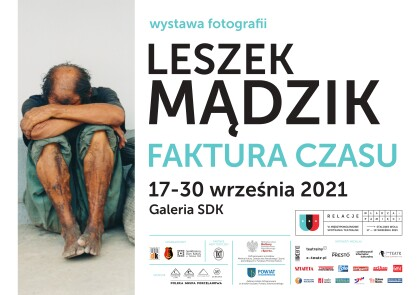 """Wystawa fotografii Leszka Mądzika """"Faktura czasu"""""""